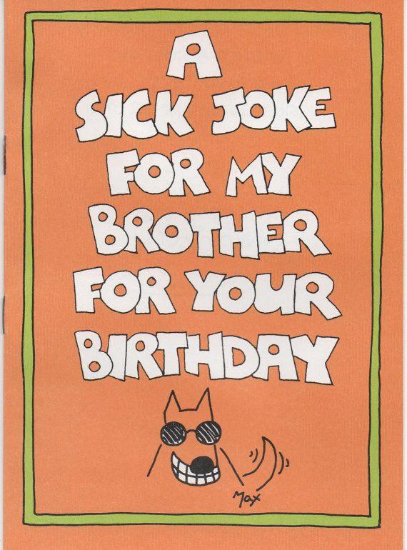 Unique multi page joke birthday card a sick joke for my brother for unique multi page joke birthday card a sick joke for my brother for your birthday bookmarktalkfo Choice Image