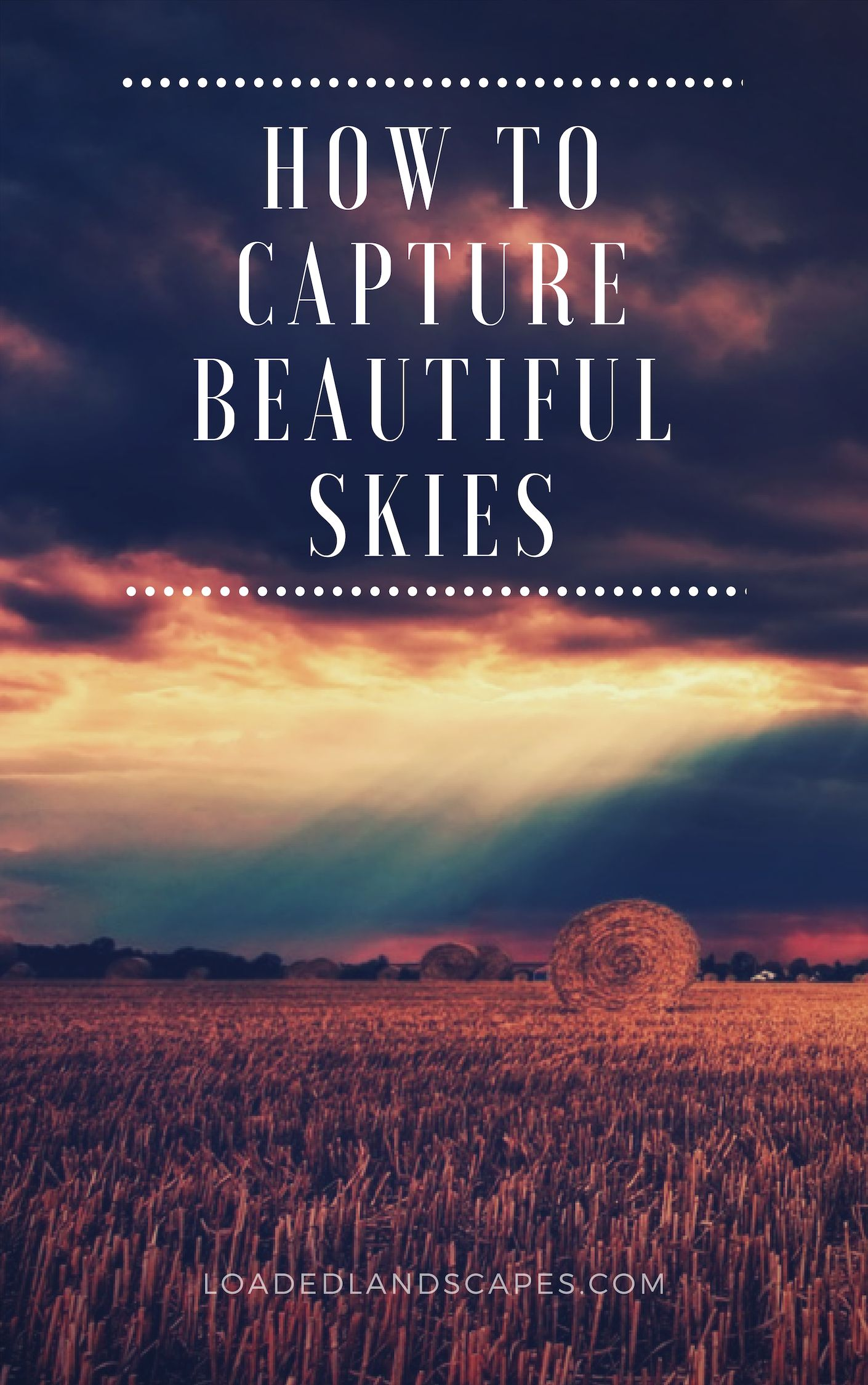 How to Capture Beautiful Skies in Your Landscape Photos #landscapephoto