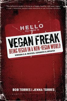 Vegan Freak - Being Vegan in a Non-Vegan World by Bob and Jenna Torres. Buy this eBook on #Kobo: http://www.kobobooks.com/ebook/Vegan-Freak/book-tWsufYDSFkCMFTlFXuMBmA/page1.html?s=-wmCq_uwgU-fkqCc6PCjOA=4