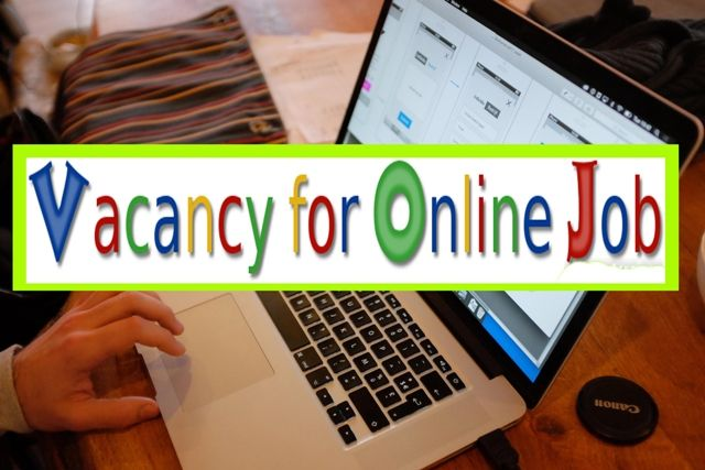 get some information about vacancies for online jobs in get some information about vacancies for online jobs in us how to earn