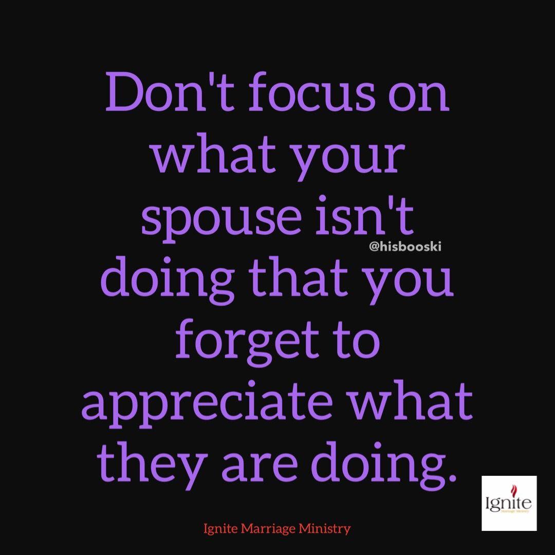 Appreciate What Your Spouse Is Doing Love Marriage Faith Pray Unite Appreciate Spouse Husband Wife M Spouse Quotes Love And Marriage Marriage Quotes