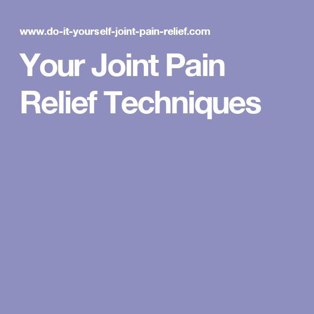 Your joint pain relief techniques yoga for treatment pinterest these are the simple techniques you will use for your do it yourself joint pain relief that can be done by anyone anytime anywhere solutioingenieria Choice Image