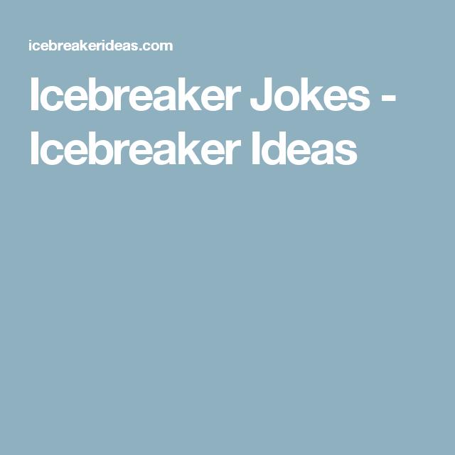 Good ice breaker jokes