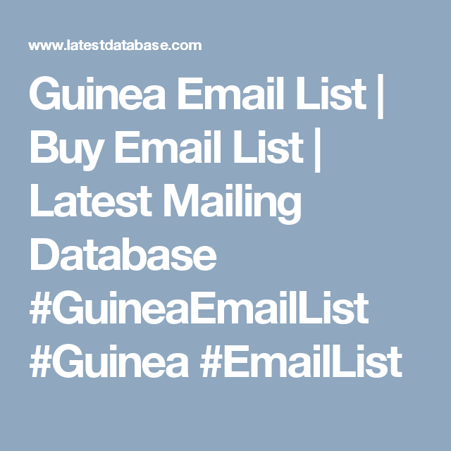 Guinea Email List  Buy Email List  Latest Mailing Database