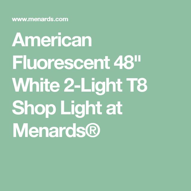 Best American Fluorescent 48 White 2 Light T8 Shop Light At 400 x 300