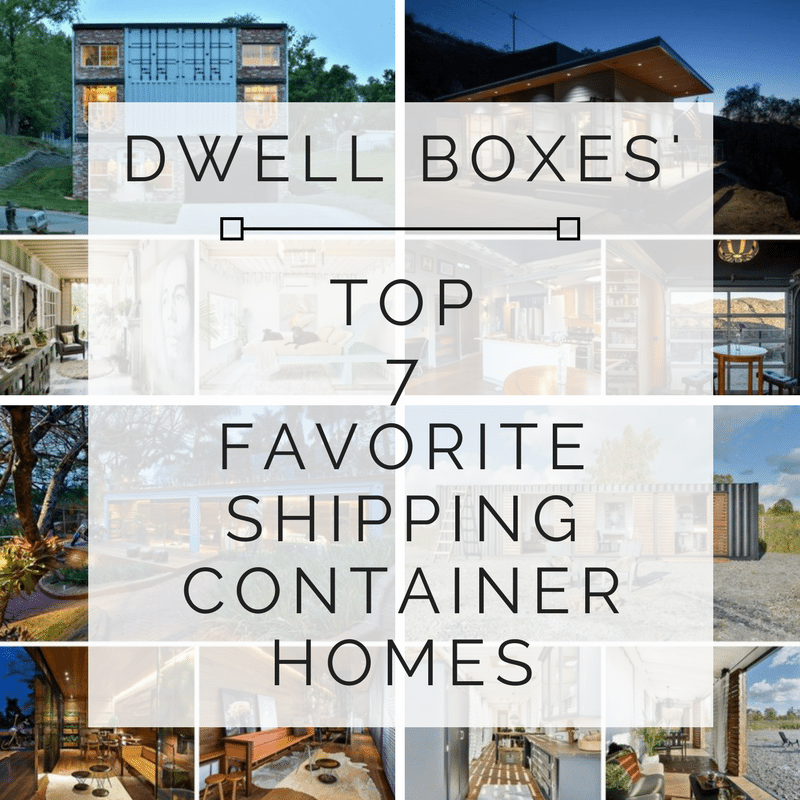 TOP 7 FAVORITE SHIPPING CONTAINER HOMES