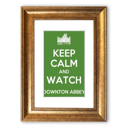 Gerahmtes Poster Keep Calm Downton Abbey