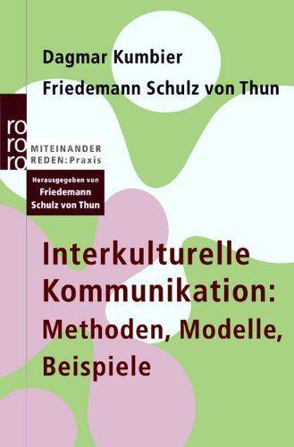 Interkulturelle Kommunikation Methoden Modelle Beispiele Von Dagmar Kumbier Http Www Amazon De Interkulturelle Kommunikation Interkulturell Kommunikation