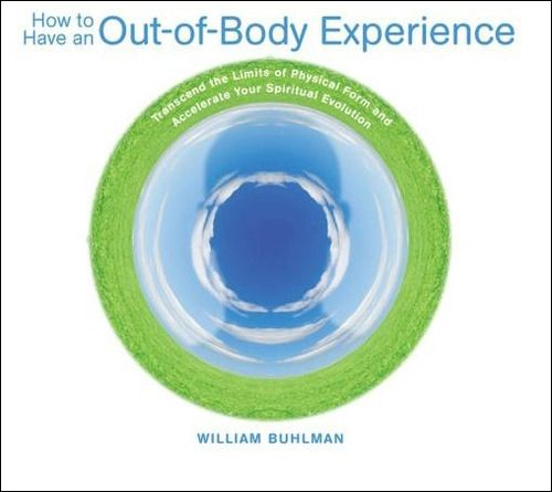 How To Have An OutOfBody Experience Transcend The Limits Of