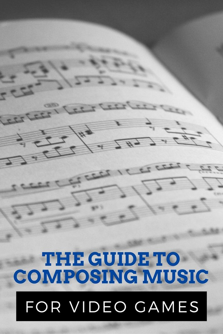 The Guide To Composing Music For Video Games Music Composers Music Videos Music Composition