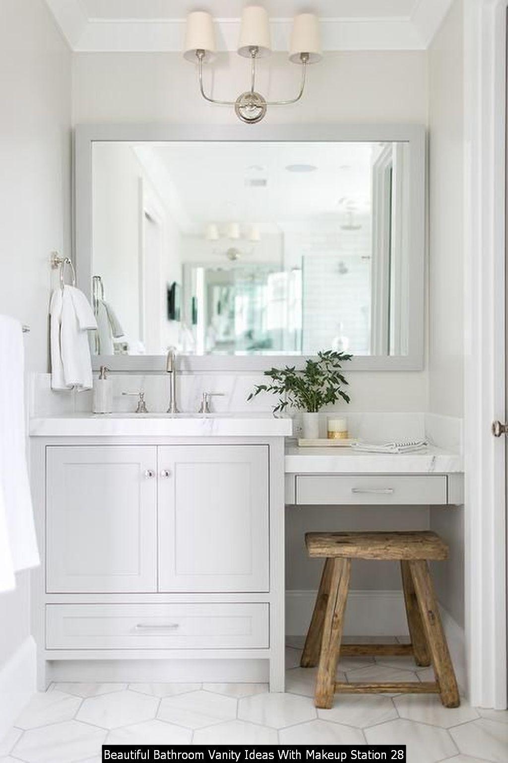 30 Beautiful Bathroom Vanity Ideas With Makeup Station White Bathroom Decor Gray Bathroom Decor Bathroom Design