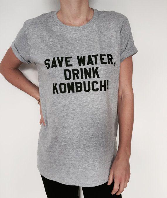 Save water drink kombucha Tshirt tees yoga vegan funny fashion slogan  tumblr womens gym fitness workout ladies lady gift idea