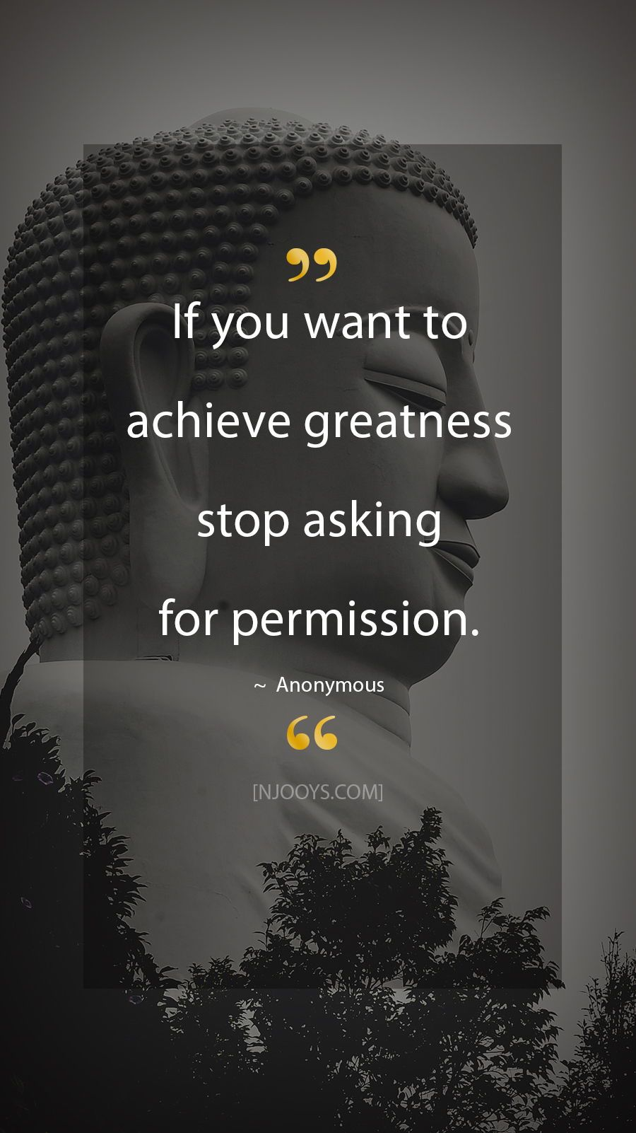 Anonymous Quotes If You Want To Achieve Greatness Stop Asking For Permission A Anonymous Quotes Motivational Picture Quotes Inspirational Quotes Motivation