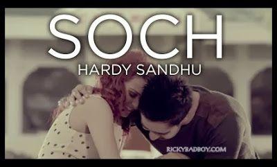 Soch Lyrics Hardy Sandhu Song Mp3 Download Hardy Sandhu Best Love Songs Songs 2013