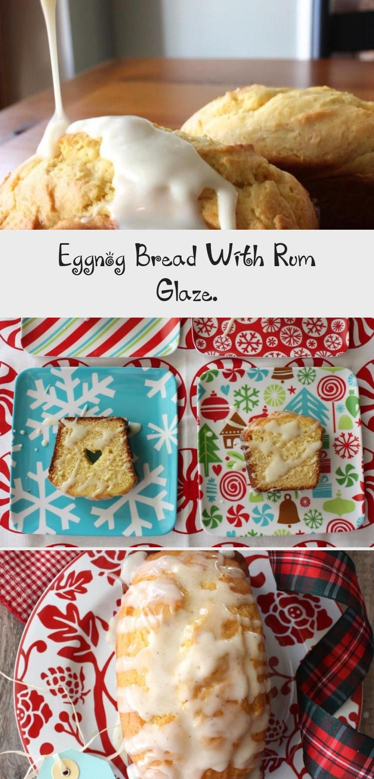 Eggnog Bread With Rum Glaze. Food and drink, Eggnog, Food