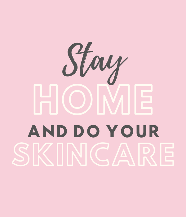 Stay Home And Do Your Skincare Beauty Skin Quotes Skin Care Business Skincare Quotes