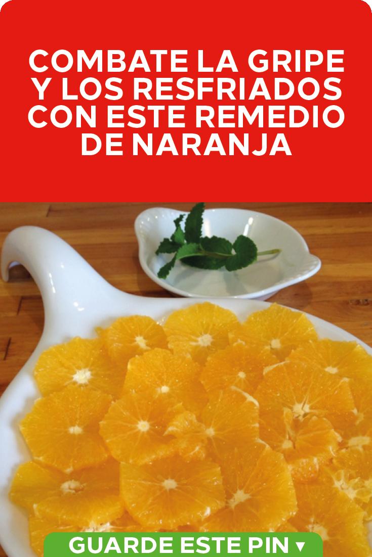 Combate La Gripe Y Los Resfriados Con Este Remedio De Naranja Aprende A Elaborar En Casa Un Remedio De Naranja Para Toda La Familia Y Así Preve Fruit Food Tips