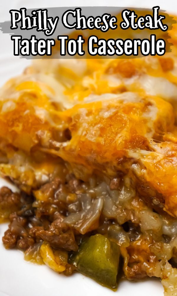 Philly Cheese Steak Tater Tot Casserole - This is Not Diet Food