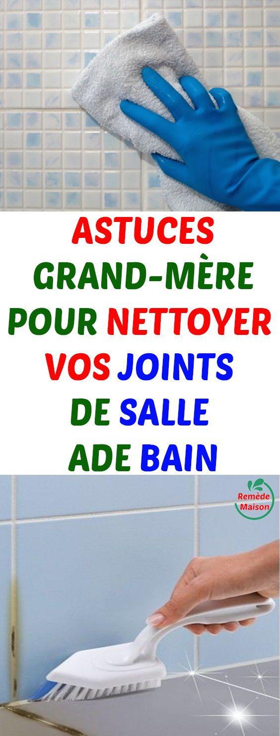 Produit Blanchir Joint Salle De Bain astuces grand-mère pour nettoyer vos joints de salle de bain