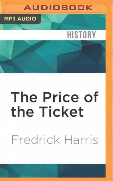 The Price of the Ticket: Barack Obama and Rise and Decline of Politics