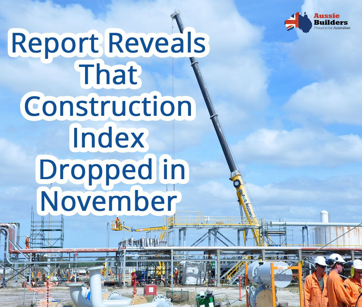 Report reveals that construction index in Australia dropped in November... Here is the complete news...