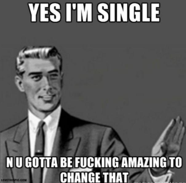 Yes Im Single Quotes Amazing Single Change Meme Memes Funny