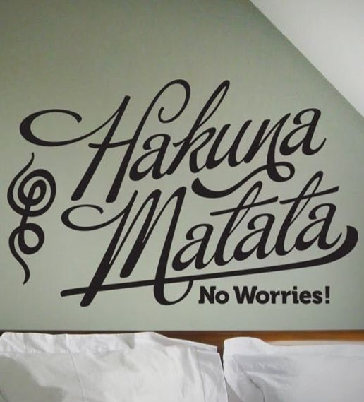 It Means No Worries For The Rest Of Your Days Its Our Problem
