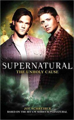 Unholy Cause (Supernatural Series #4)