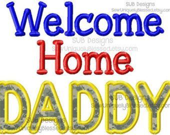 Welcome Home Daddy Machine embroidery design 5x7 6x10 8x8 pattern ...