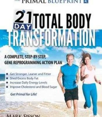 The Primal Blueprint 21-Day Total Body Transformation A Step-By - action plan in pdf