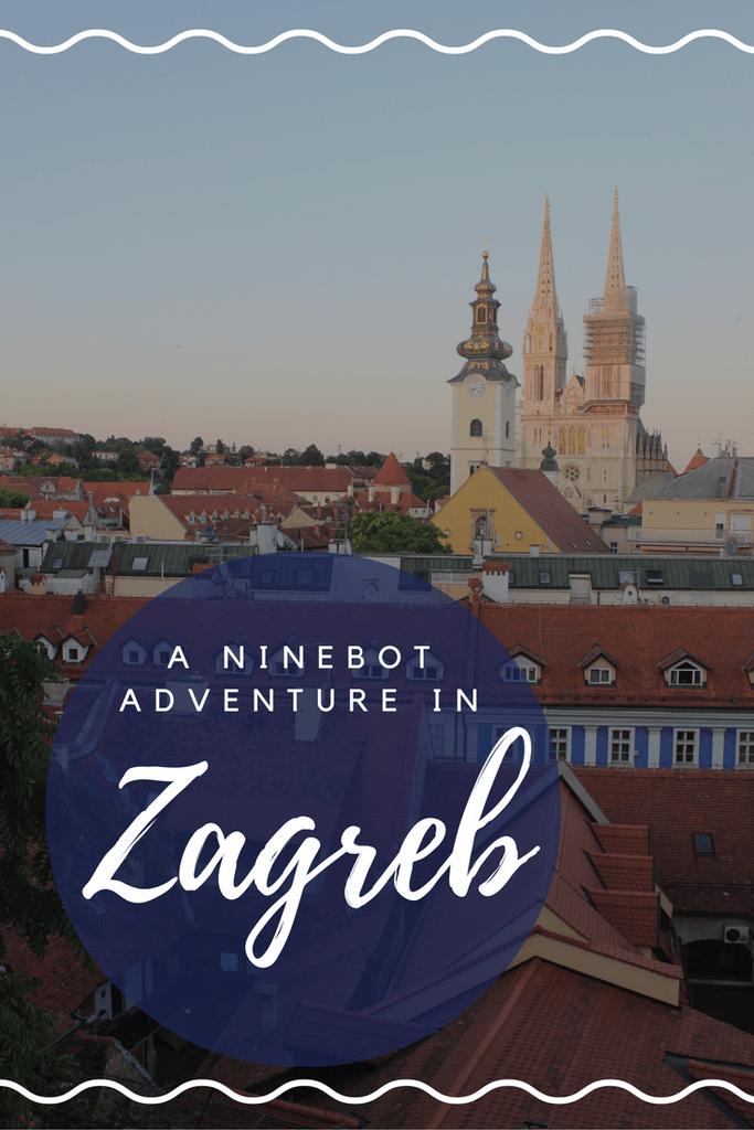A Ninebot Adventure In Zagreb Croatia Zagreb Adventure Croatia