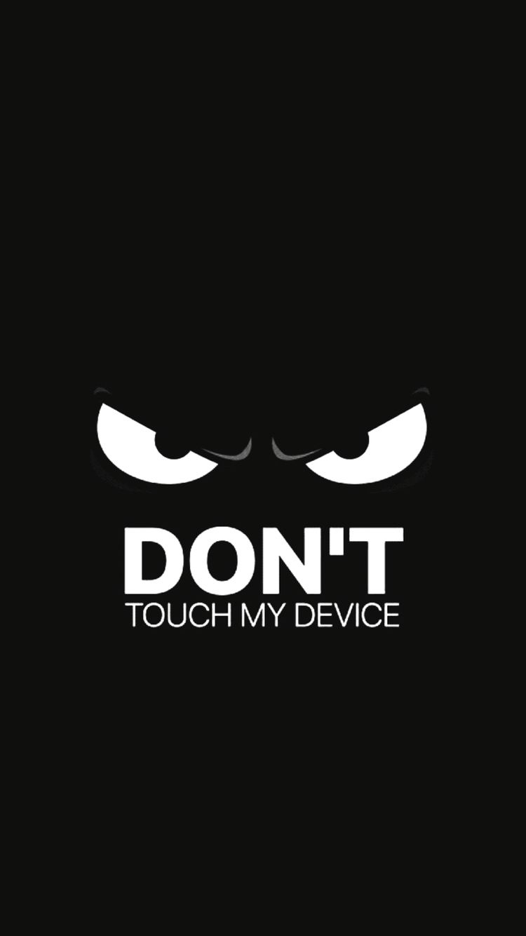 Tap To See More Dont Touch My Phone IPhone Wallpapers Backgrounds Fondos You Have Always Kept It A Secrect