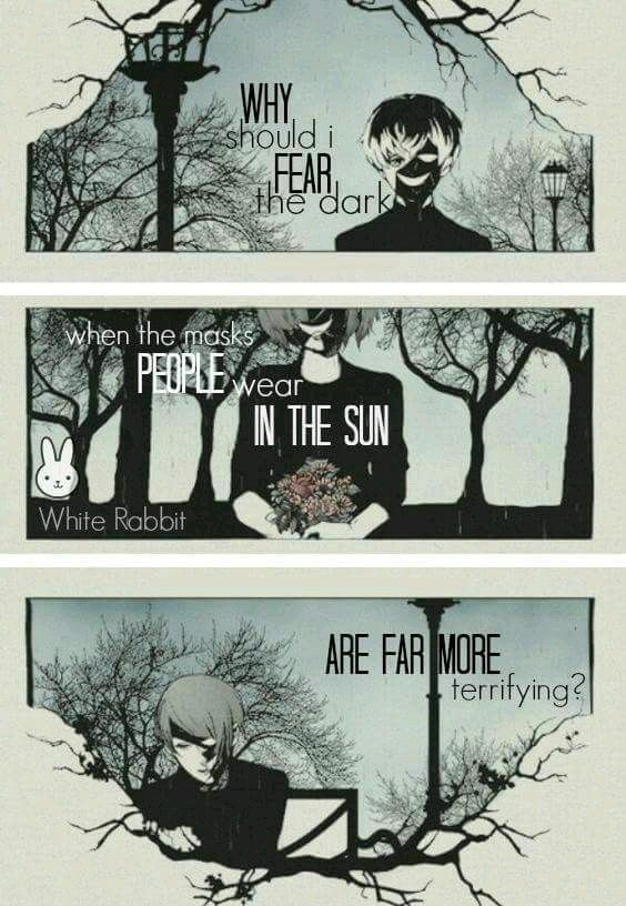 Why Should I Fear The Dark When The Masks People Wear In The Sun Are Far  More Terrifying?