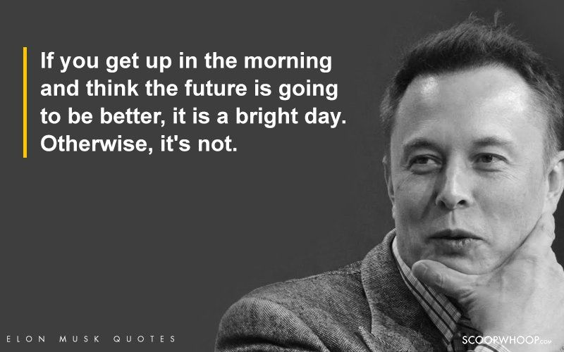Elon Musk Quotes 18 Inspiring Elon Musk Quotes That'll Give You Major Career Goals