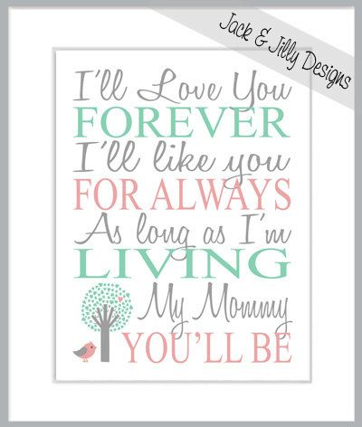 MOTHERS DAY PRINT - I'll Love you Forever - My Mommy-Mother-Mum- You'll Be - You Choose the custom colours - Mint and Coral