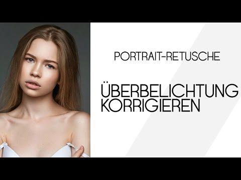 Portrait-Retusche: ÜBERBELICHTUNG KORRIGIEREN   Photoshop Tutorial ( German/Deutsch ) - YouTube