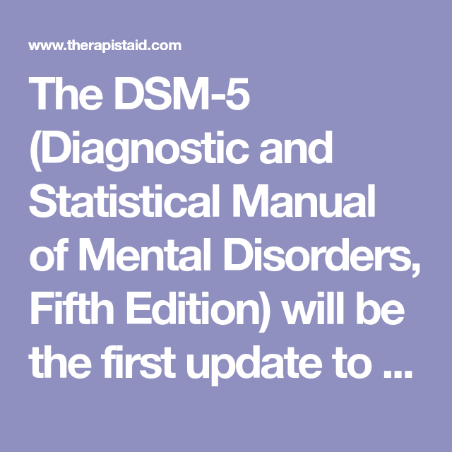 Changes in the DSM-5 (Article | Dsm iv, Mental disorders ...