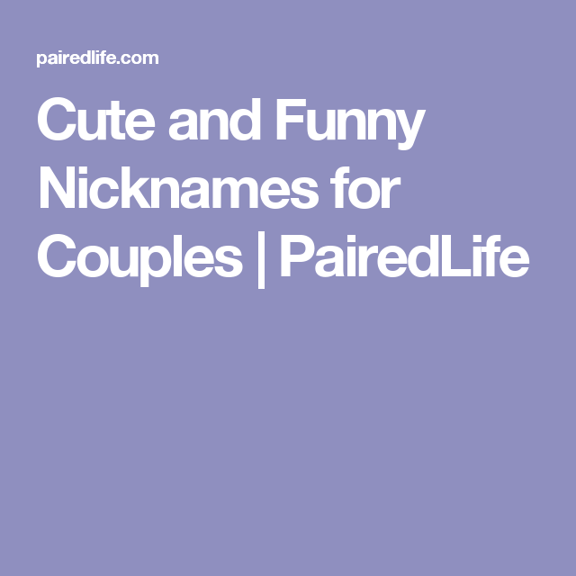 Cute And Funny Nicknames For S