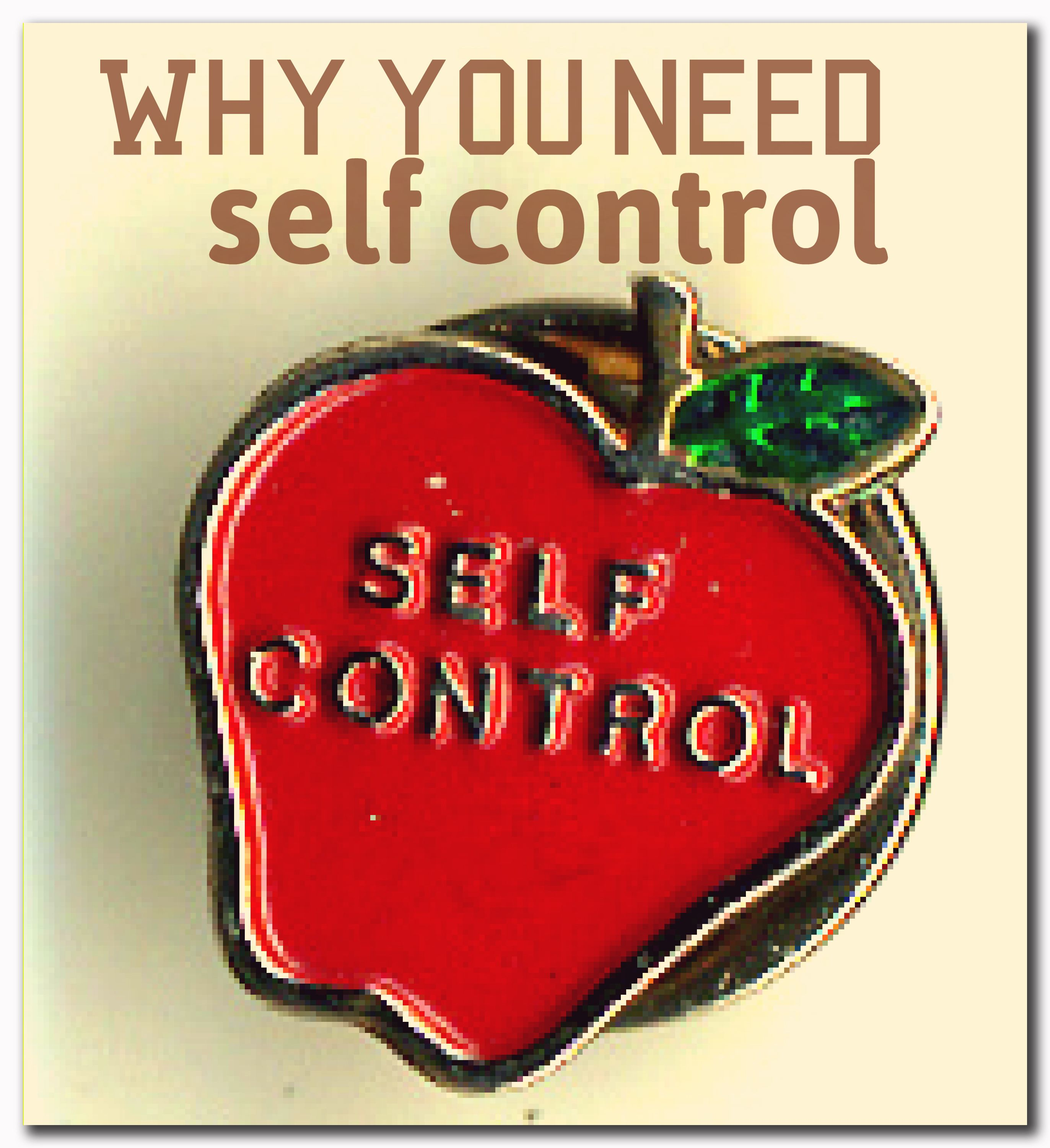 Why You Need To Gain Self Control