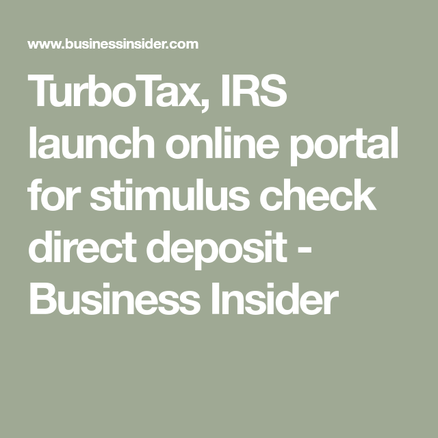 Turbotax Irs Launch Online Portal For Stimulus Check Direct Deposit Business Insider Turbotax Best Tax Software Business Insider