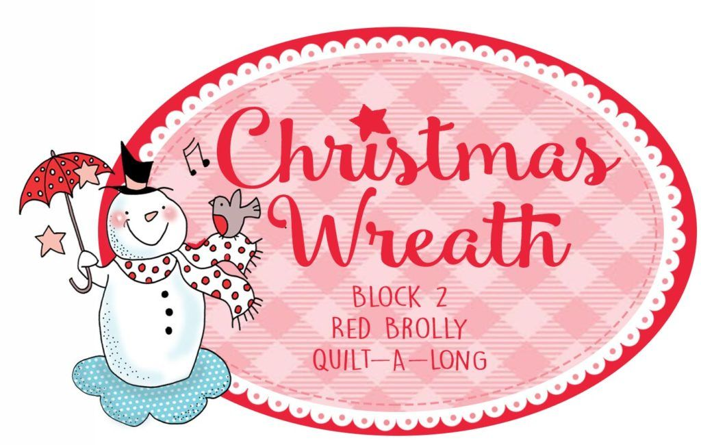 Happy Holidays Quiltalong Block 2- The Christmas Wreath. - Red Brolly