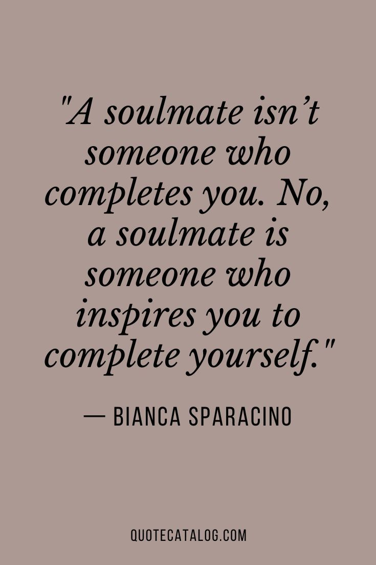 Soulmate quotes about not completing you