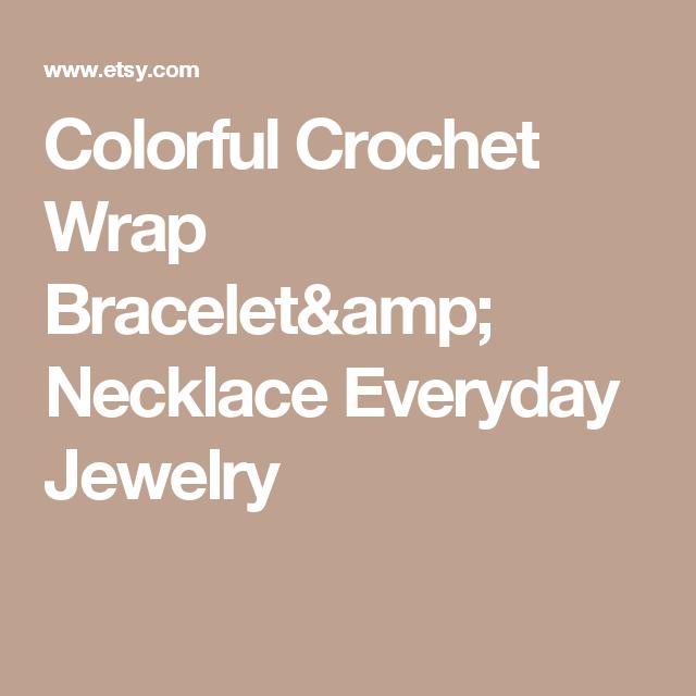 Colorful Crochet Wrap Bracelet& Necklace Everyday Jewelry