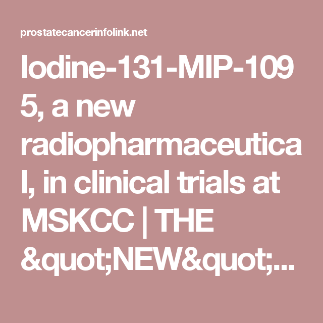 Iodine-131-MIP-1095, a new radiopharmaceutical, in clinical trials