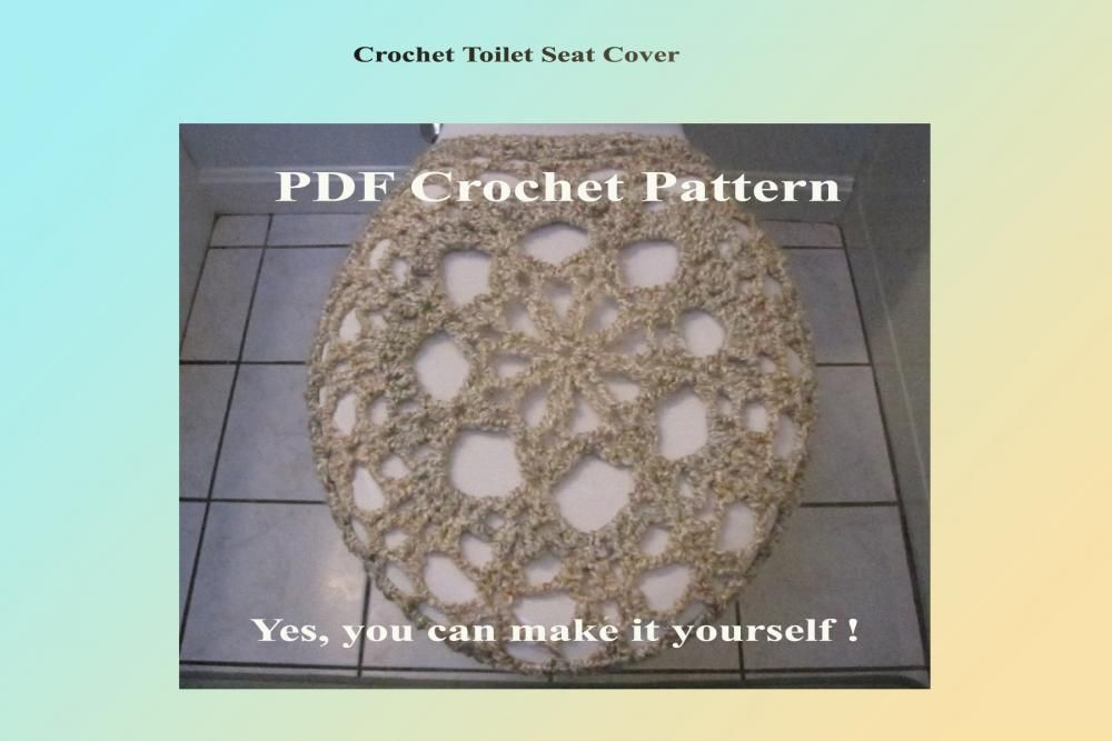 Superb Crochet Pattern Toilet Seat Cover Crocheted Using A Theyellowbook Wood Chair Design Ideas Theyellowbookinfo