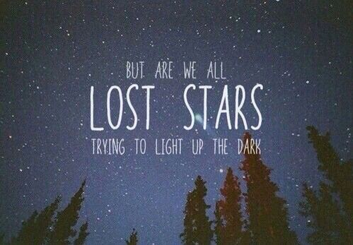 Lost Stars From Begin Again Lost Stars Star Quotes Space Quotes