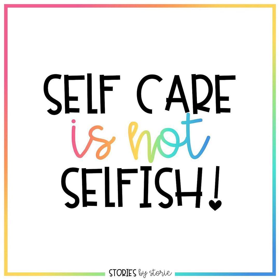 Self Care Is Not Selfish Regram Via Storiesbystorie