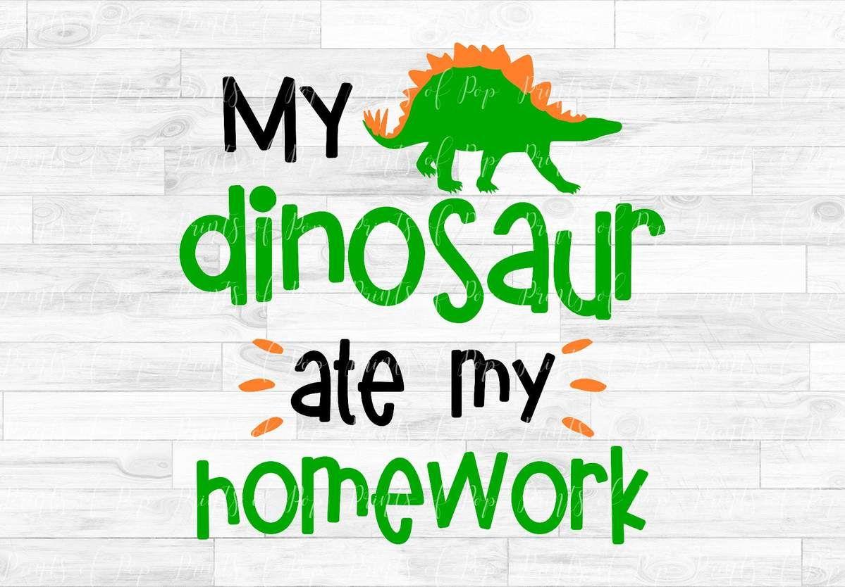 My Dinosaur Ate My Homework Svg Dxf Png Printsofpop Homework Dxf Svg