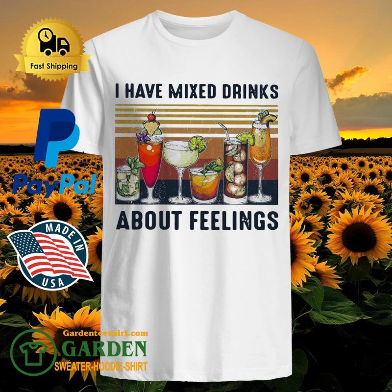I Have Mixed Drinks About Feelings Vintage Shirt - T-Shirt SHOP