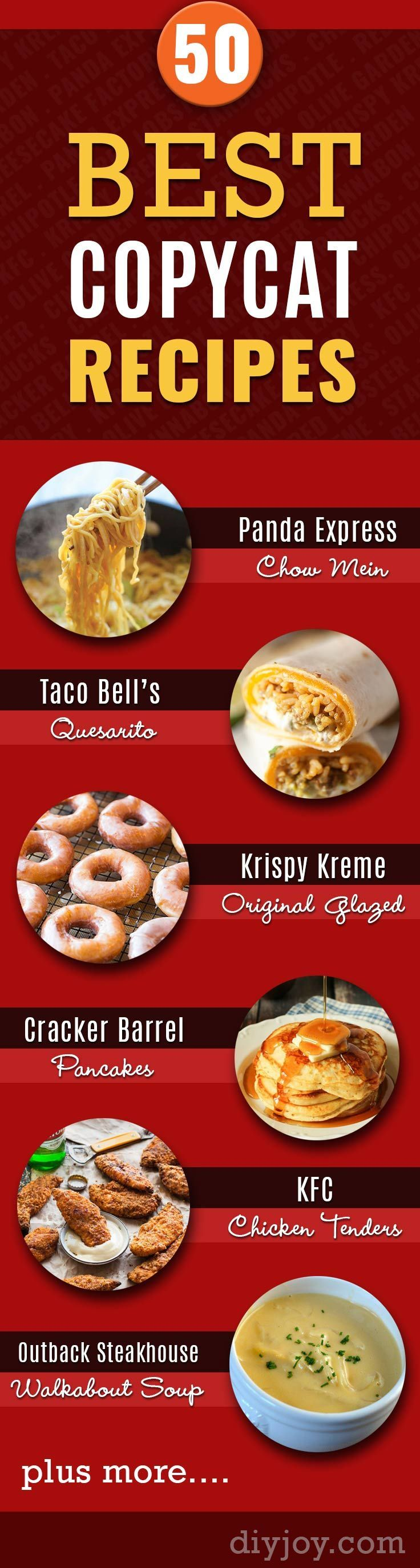 Best Copycat Recipes From Top Restaurants. Awesome Recipe Knockoffs from Chipotle, Starbucks, Olive Garden, Cinabbon, Cracker Barrel, Taco Bell, Cheesecake Factory, KFC, Mc Donalds, Red Lobster, Panda Express http://diyjoy.com/copycat-recipes